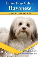 Divine Dogs Online: Havanese : Divine Dogs Online by Mychelle Klose (2013,.