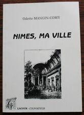 Nîmes, ma ville - Odette Mangin-Comy - 1997