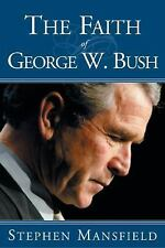 THE FAITH OF GEORGE W BUSH - PAPERBACK - NEW