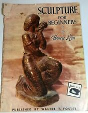 1975 WALTER FOSTER Henry Lion SCULPTURE FOR BEGINNERS 40 Page HOW TO BOOK