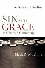 Sin and Grace in Christian Counseling : An Integrative Paradigm by Mark R....