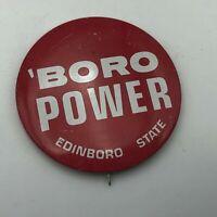 "Vintage Edinboro State University BORO POWER Pennsylvania 2-1/4"" Pin Pinback P8"