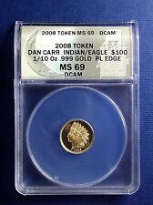 1/10 oz .999 Gold Bullion 2008 $100 Indian Eagle Smooth Daniel Carr ANACS MS-69