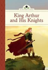 NEW - King Arthur and His Knights (Silver Penny Stories) by Namm, Diane