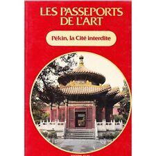 PÉKIN la CITÉ INTERDITE Les Passeports de l'Art Illustrations Édition ATLAS 1983
