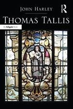 Thomas Tallis : His Life and Music: By Harley, John