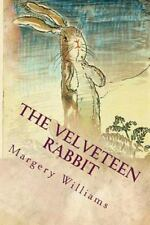 Velveteen Rabbit : Illustrated: By Williams, Margery