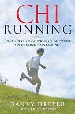 ChiRunning: Una Manera Revolucionaria de Correr Sin Esfuerzo y Sin Lesiones (Pap