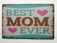 The Best Mom Ever TIN SIGN metal poster funny quote TS117