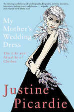 Good, My Mother's Wedding Dress: The Life and Afterlife of Clothes, Picardie, Ju