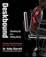 Deskbound: Standing Up to a Sitting World - Hardcover - VERY GOOD
