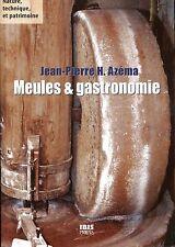 Meules et gastronomie Produits agricoles transformés à la meule de pierre