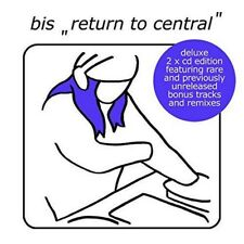 Bis - Return To Central (Deluxe) (NEW CD)