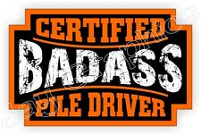 Badass Pile Driver Hard Hat Sticker Safety Decal Motorcycle Helmet Label Bad Ass