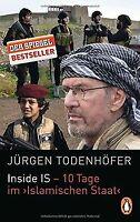 Inside IS - 10 Tage im 'Islamischen Staat' von Todenhöfe... | Buch | Zustand gut