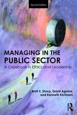 MANAGING IN THE PUBLIC SECTOR - SHARP, BRETT S./ AGUIRRE, GRANT C./ KICKHAM, KEN
