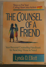 The Counsel of a Friend   by Lynda D. Elliott   1992 Paperback    969