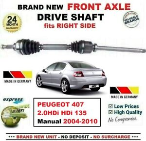 FOR PEUGEOT 407 Manual 2.0HDi HDi 135 2004-2010 NEW FRONT AXLE RIGHT DRIVESHAFT