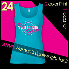 24 Custom Screen Printed Women's Anvil Lightweigh Tank Tops, 2 colors 1 location