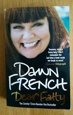 Dear Fatty by Dawn French (2009) Paperback