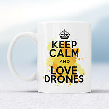 Keep Calm And Love DRONES Splash Mug Gift For Drone Fan Lover Cup Present