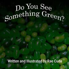Do You See Something Green? by Rae Cuda (2014, Paperback)