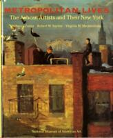 Metropolitan Lives : The Ashcan Artists and Their New York, 1897-1917 Hardcover
