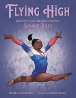 Flying High: The Story of Gymnastics Champion Simone Biles [New Book] Hardcove