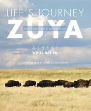 Life's Journey-Zuya : Oral Teachings from Rosebud by Albert, Sr. White Hat...