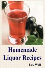 Homemade Liquor Recipes by Lev Well (2015, Paperback)