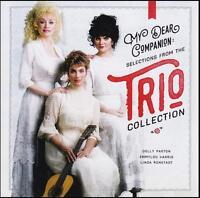 TRIO My Dear Companion CD NEW Dolly Parton Emmylou Harris Linda Ronstadt