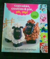 Cupcakes, Cookies and Pie, Oh, My! by Karen Tack and Alan Richardson (2012,...