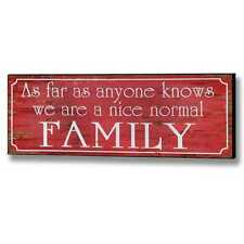 We Are A Nice Normal Family  Wood Wall Novelty Plaque Sign