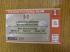 BIGLIETTO 24/04/2004: Fulham V Charlton Athletic [Alec STOCK Lounge] (completo). IT