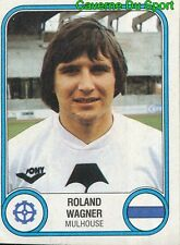 197 ROLAND WAGNER FC.MULHOUSE VIGNETTE STICKER FOOTBALL 83 PANINI