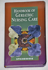 Handbook of Geriatric Nursing Care by Springhouse Publishing (Paperback, 1999)