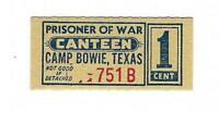 USA WW2 POW Camp Chits TX-16-2-1  1 Cent TEXAS Camp Bowie Coupon German POWs