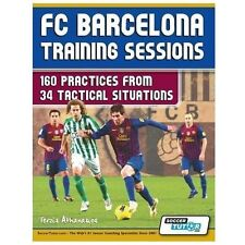 FC Barcelona Training Sessions: 160 Practices from 34 Tactical Situations, , Ter