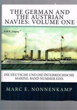 The German and the Austrian Navies - Volume One - Marc E. Nonnenkamp
