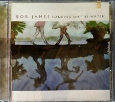 BOB JAMES - DANCING ON THE WATER - WARNER BROTHERS - SEALED CD