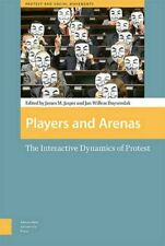 Players and Arenas: The Interactive Dynamics of, Duyvendak, Jasper.+
