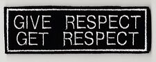 GIVE RESPECT GET RESPECT PATCH BIKER TRIKER SCOOTER  SEW ON BUY 5 PAY FOR 4!!