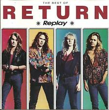 CD RETURN - REPLAY THE BEST OF ( 12 TRACKS ALIEN DOKKEN TREAT HEAT TNT RAR )