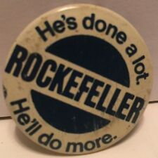 He has done a lot Rockefeller He will do more Button 1.25 inch