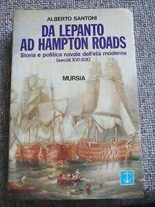Da Lepanto ad Hampton Roads, Storia e Politica navale dell'età moderna