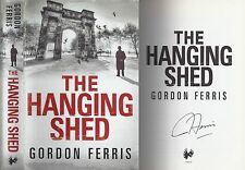 Gordon Ferris - The Hanging Shed - Signed - 1st/1st