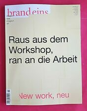 Brand Eins 3/2020 Raus aus dem Workshop, ran an die Arbeit  / New Work ungelesen