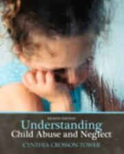 Understanding Child Abuse and Neglect by Cynthia Crosson-Tower (2009, Paperback)