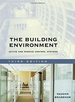 The Building Environment: Active and Passive Control Systems by Bradshaw, Vaughn