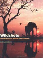 Wildshots : The World of the Wildlife Photographer Nathan Aaseng